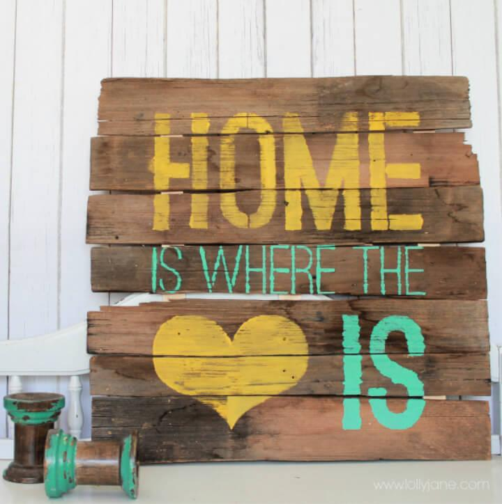Home is Where the Heart is Pallet Sign